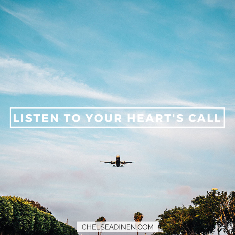 Listen to your heart's call | ChelseaDinen.com