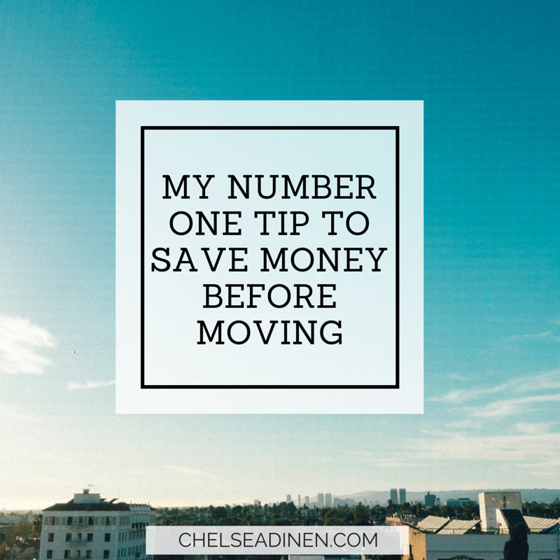 How to Save Money Before Moving | ChelseaDinen.com
