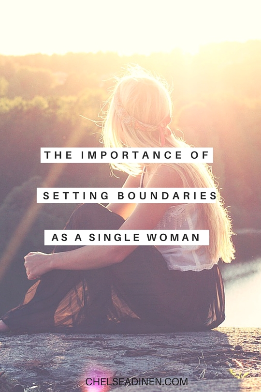 The importance of setting boundaries as a single woman | ChelseaDinen.com