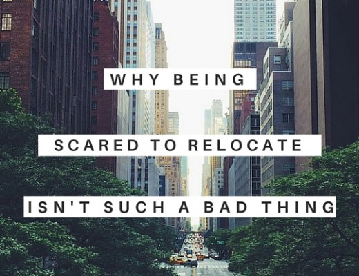 Why being scared to relocate isn't such a bad thing | ChelseaDinen.com