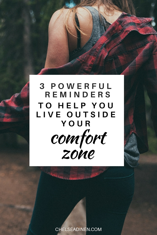 3 powerful reminders to help you live outside your comfort zone | ChelseaDinen.com