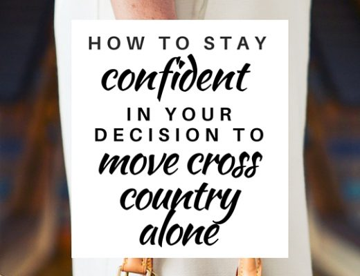 How to stay confident in your decision to move cross country alone | ChelseaDinen.com