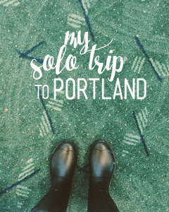 My Solo Trip to Portland | ChelseaDinen.com