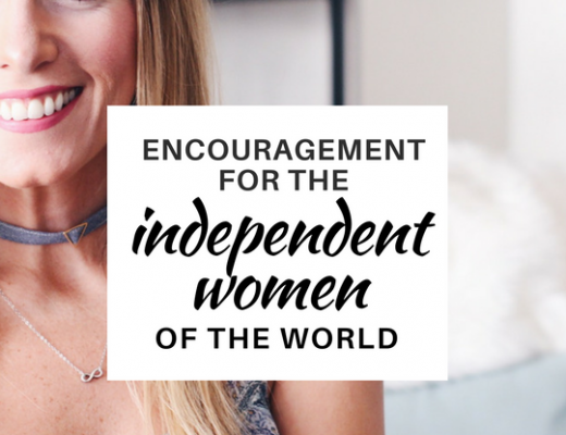 Encouragement for the Independent Women of the World | ChelseaDinen.com