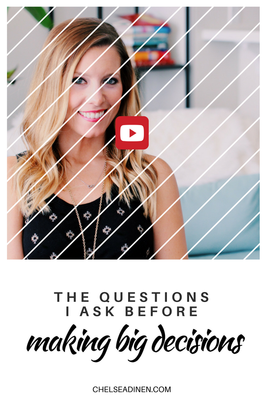 The Questions I Ask Before Making Big Decisions   ChelseaDinen.com