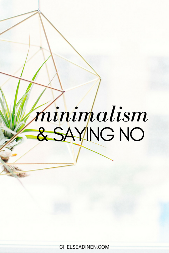 Minimalism and Saying No | ChelseaDinen.com