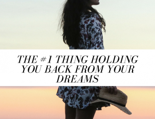 The Number One Thing Holding You Back From Your Dreams | ChelseaDinen.com