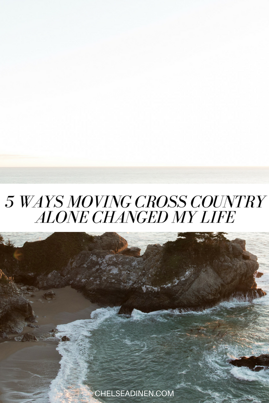 5 ways moving cross country alone changed my life | ChelseaDinen.com