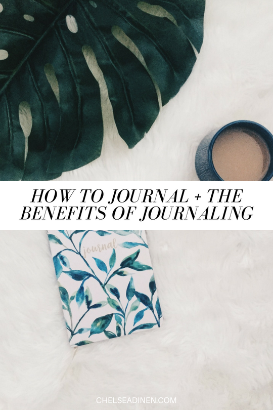 How to Journal + The Benefits of Journaling | ChelseaDinen.com