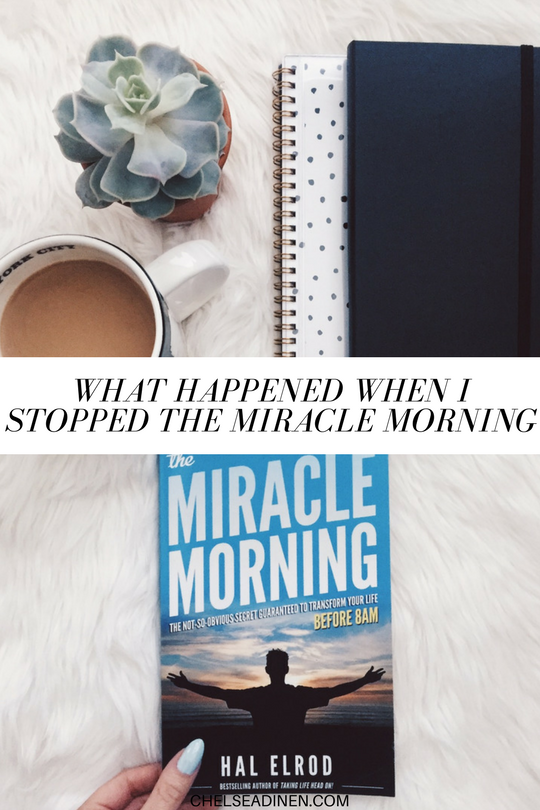 What Happened When I Stopped The Miracle Morning | ChelseaDinen.com