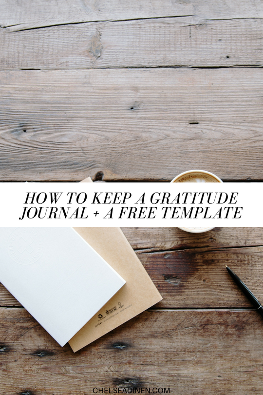 How to Keep a Gratitude Journal + A Free Template | ChelseaDinen.com