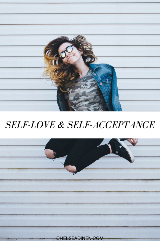 Self-Love and Self-Acceptance | ChelseaDinen.com
