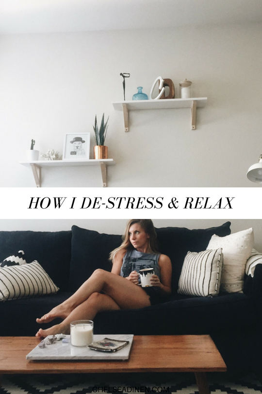 How I De-Stress and Relax | ChelseaDinen.com