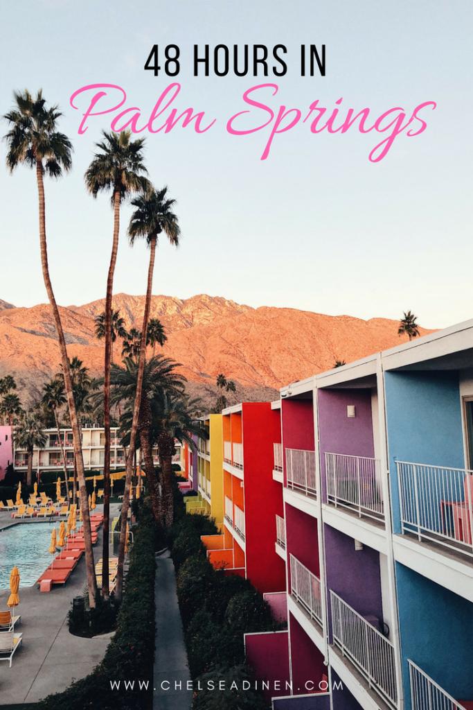 48 Hours in Palm Springs | ChelseaDinen.com